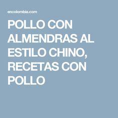 POLLO CON ALMENDRAS AL ESTILO CHINO, RECETAS CON POLLO