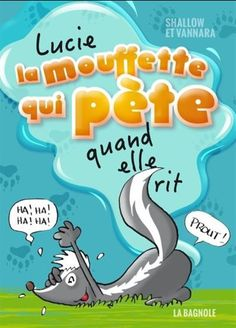 Buy Lucie la mouffette qui pète quand elle rit by Shallow, Vannara and Read this Book on Kobo's Free Apps. Discover Kobo's Vast Collection of Ebooks and Audiobooks Today - Over 4 Million Titles! Peta, Education Positive, Lectures, Kindergarten Activities, Shallow, Book Lists, Audiobooks, Novels, This Book