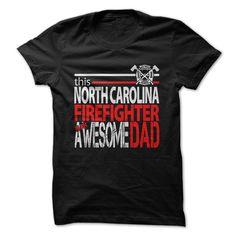 North Carolina Firefighter Dad - T-Shirt, Hoodie, Sweatshirt
