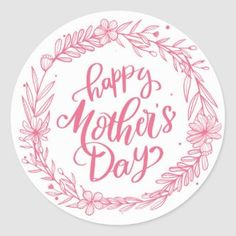 Pretty Floral Wreath Happy Mother's Day Classic Round Sticker   Zazzle.com Floral Flowers, Floral Wreath, Mothers Day Classic, Decorated Water Bottles, Round Stickers, Happy Mothers Day, Custom Stickers, Create Yourself, Diy Projects