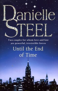 Until the End of Time by Danielle Steel. Love knows no bounds.