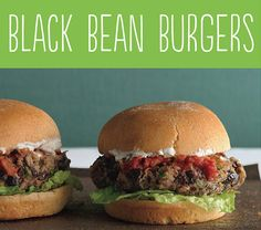 Tasty Hamburger Alternatives That Are Actually Good For You: Black Bean Burgers.