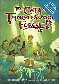 The Cats of Tanglewood Forest: Charles de Lint, Charles Vess: 9780316053570: Amazon.com: Books