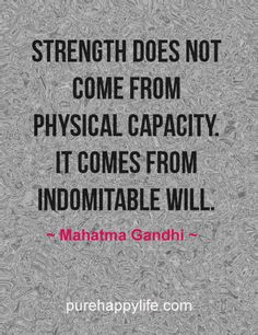 #quotes more on purehappylife.com - Strength does not come from physical capacity...