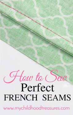 French seams are used where extra durability is needed in items such as pillowcases. Read this step by step easy french seams tutorial.