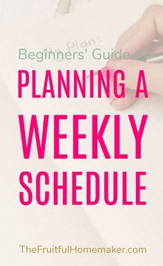 How to plan a weekly schedule - The Fruitful Homemaker Beginners' Guide to Planning a Weekly Schedule. Create a routine for your weekly chores and activities. Time management for moms. Weekly Chores, Weekly Schedule, Plan A, How To Plan, Routine Printable, Time Management Strategies, Clean House Schedule, Home Management Binder, Working Moms