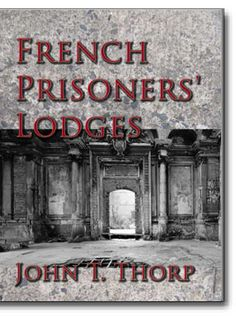 French Prisoners' Lodges.A brief account of twenty-six Lodges and Chapters of Freemasons established and conducted by French prisoners of war in England and elsewhere. http://www.cornerstonepublishers.com/masonic-books/french-prisoners-lodges
