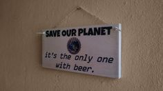 Save Our Planet Man Cave Sign Beer Sign Funny by NicheWood Custom Wooden Signs, Man Cave Signs, Beer Signs, Our Planet, Funny Signs, Shopping Mall, Things To Think About, Planets, Group