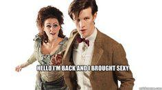 Doctor Who-because he calls the TARDIS sexy hahaha