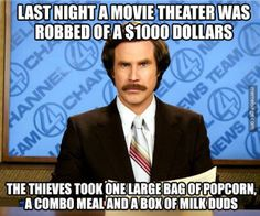 Ron Burgundy reports theater robbery