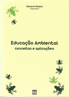 Educação ambiental : conceitos e aplicações / Giovanni Seabra