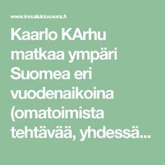 Kaarlo Karhu matkaa ympäri Suomea eri vuodenaikoina (omatoimista tehtävää, yhdessä tehtävää).