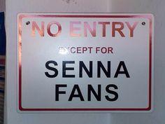 """"""" Entrada proibida...exceto para... fãs de Senna """""""