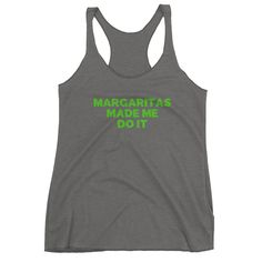 Margaritas Made Me Do It Women's Tank