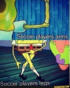 15 Things Only Soccer Players Will Understand - Soccer girl problems - Funny Soccer Memes, Spongebob Memes, Crazy Funny Memes, Really Funny Memes, Stupid Memes, Funny Relatable Memes, Haha Funny, Funny Jokes, Soccer Humor