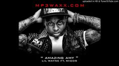 Lil Wayne ft. Migos - Amazing Amy