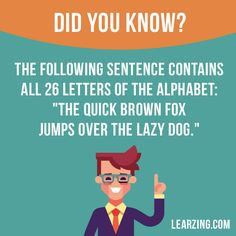 """Did you know? The following sentence contains all 26 letters of the alphabet: """"The quick brown fox jumps over the lazy dog."""" Want to learn English? Choose your topic here: learzing.com #english #englishlanguage #learnenglish #studyenglish #facts #factoftheday #didyouknow #interestingfacts"""
