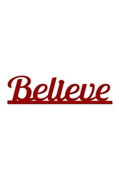 Believe Cutout Sign