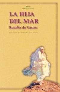 La Hija del mar / Rosalía de Castro; edición de Montserrat Ribao Pereira