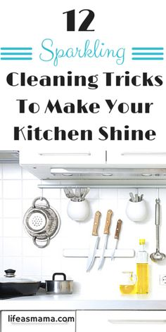 12 Sparkling Cleaning Tricks To Make Your Kitchen Shine!