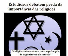 http://www.paulopes.com.br/2013/09/estudiosos-debatem-a-perda-da-importancia-das-religioes.html