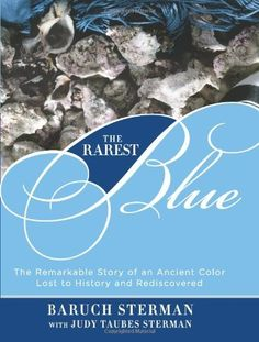 The Rarest Blue: The Remarkable Story of an Ancient Color Lost to History and Rediscovered by Baruch Sterman, http://www.amazon.com/dp/0762782226/ref=cm_sw_r_pi_dp_sMTesb16A16W4