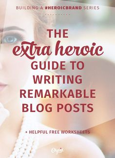 """Ever wonder how to make your blogs not only remarkable, but invaluable to your readers? Take a look at Erika Madden's """"Guide to Writing Remarkable Blog Posts"""" from her #HeroicBrand series. Love it"""