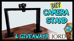 How To Make A Camera Stand & JORD GIVEAWAY!!