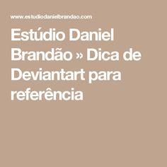 Estúdio Daniel Brandão  » Dica de Deviantart para referência