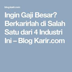 Ingin Gaji Besar? Berkarirlah di Salah Satu dari 4 Industri Ini – Blog Karir.com
