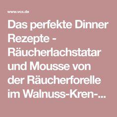 Das perfekte Dinner Rezepte - Räucherlachstatar und Mousse von der Räucherforelle im Walnuss-Kren-Mantel