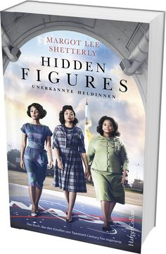 Margot Lee Shetterly - Hidden Figures. Unerkannte Heldinnen