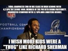 If Richard Sherman is a thug, we should all be more thuggish.