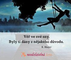 Believe in  yourself #believe #yourself #citaty #motivace #zivot #neodolatelnazena #motivace #inspirace #sny #dreams #blog Believe In You, Positive Vibes, Positivity, Movie Posters, Blog, Film Poster, Blogging, Film Posters, Optimism