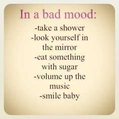 Bad mood solutions!!!