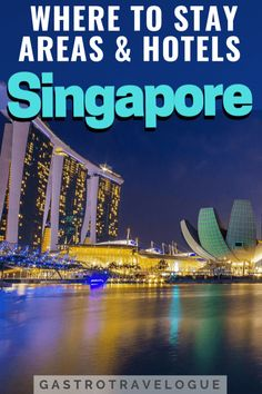 Where to stay in Singapore areas explained with a hotel guide Singapore Travel Tips, Singapore Singapore, Souks In Dubai, Beach Road, Gardens By The Bay, Underwater World, Bhutan, India Travel, Best Hotels