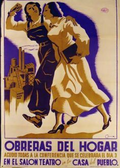 Spain - - GC - poster - @ Cantos, Household Workers: All of you, come to conferences in theatre hall of house of people, Day 1937 Political Posters, Political Art, Spanish War, Ad Art, Party Poster, Old Ads, Illustrations And Posters, Women In History, Vintage Ads