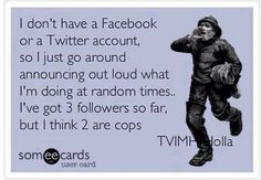 funny quote no facebook twitter just yell out loud