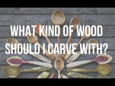 Whats the best wood for carving spoons? - Spoon carving tips with Lotsofwoods - YouTube