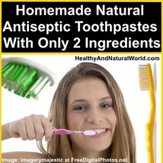 Homemade Natural Antiseptic Toothpastes With Only 2 Ingredients: Baking Soda and Coconut Oil Toothpaste or sage and sea salt