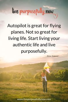 Finding true happiness - autopilot is great for flying planes, but not so great for living life. Start living your authentic life and live purposefully. Finding Happiness, Joy And Happiness, Finding Joy, Fly Plane, Live With Purpose, My Wish For You, Wishes For You, Reading Time, Transform Your Life
