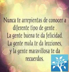 never regret to meet different kinds of people. Good people give you happiness. Bad people give lessons, and marvelous people give you memories. Motivacional Quotes, Great Quotes, Inspirational Quotes, Quotes En Espanol, Frases Humor, More Than Words, Spanish Quotes, English Quotes, Beautiful Words