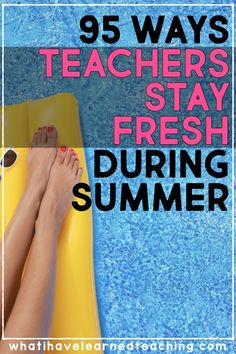 95 Ways Elementary Teachers Stay Fresh for School During the Summer First Year Teachers, New Teachers, Elementary Teacher, Kindergarten Teachers, Teacher Books, Teacher Resources, Primary Resources, Classroom Resources, Math Classroom