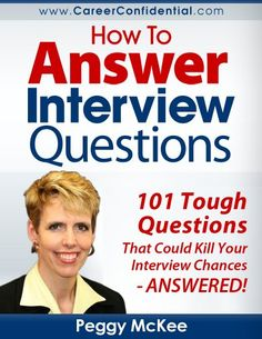 How to Answer Interview Questions: 101 Tough Interview Questions by [McKee, Peggy]