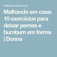 Malhando em casa: 10 exercícios para deixar pernas e bumbum em forma | Donna