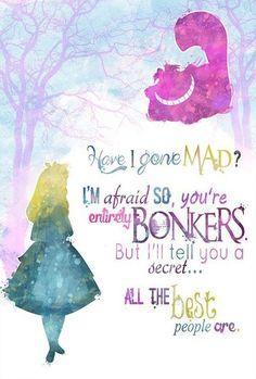 Alice in Wonderland Disney Quotes Photos. Posters, Prints and Wallpapers Alice in Wonderland Disney Quotes Disney Pixar, Arte Disney, Disney And Dreamworks, Disney Magic, Funny Disney, Citations Disney, Cheshire Cat Quotes, Have I Gone Mad, Printable Poster