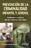 LIBROS TRILLAS: PREVENCION DE LA CRIMINALIDAD INFANTIL Y JUVENIL C...
