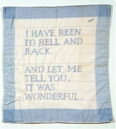 "This is a wonderful way to look at 'been to hell and back."" (quilt made by Louise Bourgeois 1966.)  <3"