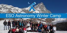 Eso Astronomy Camp 2015 Winter Camping, Astronomy, Mount Everest, Mountains, Nature, Travel, Naturaleza, Viajes, Trips