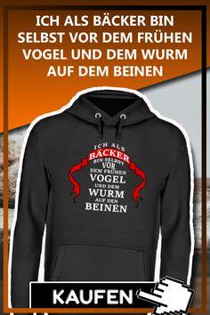 ICH ALS BÄCKER BIN SELBST VOR DEM FRÜHEN VOGEL UND DEM WURM AUF DEM BEINEN Lustiges Bäcker Bäckerin T-Shirt, Tasse, Pully Geschenk als Weihnachtsgeschenk, Geschenkideen zum Geburtstag. #Bäcker Sprüche Lustig #Bäcker Geschenk #Bäcker Weihnachtsgeschenk #Bäckerin Spruch Lustig #Bäckerin Geschenk #Bäckerin Weihnachtsgeschenk #bäcker lustig #bäcker sprüche #bäcker geburtstagsgeschenk #bäckerin spruch #bäckerin lustig #bäckerin geburtstagsgeschenk #backen spruch #backen geschenk #bäcker… Hoodies, Sweatshirts, Sweaters, Fashion, Baking Gift, Gifts For Birthday, Birds, Christmas Presents, Funny Stuff